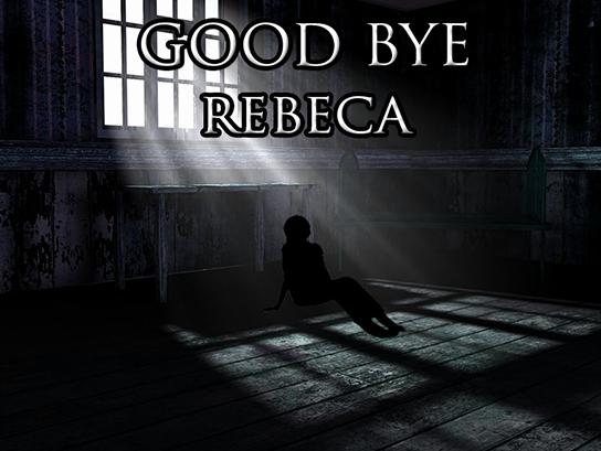 Good Bye Rebeca - Juego de Misterio - Descárgalo ya!! Title%2Bgood%2Bbye%2Brebeca