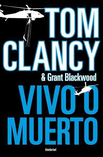 Vivo o muerto – Tom Clancy y Grant Blackwood Clancy_Blackwood_Vivo_o_Muerto