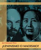 """maoismo - """"¿Leninismo o Maoísmo?"""" - libro de José Sotomayor Pérez, camarada """"Altamira"""" - año 2009 - en los mensajes más links de descarga - Muy Interesante LeninmaoP"""
