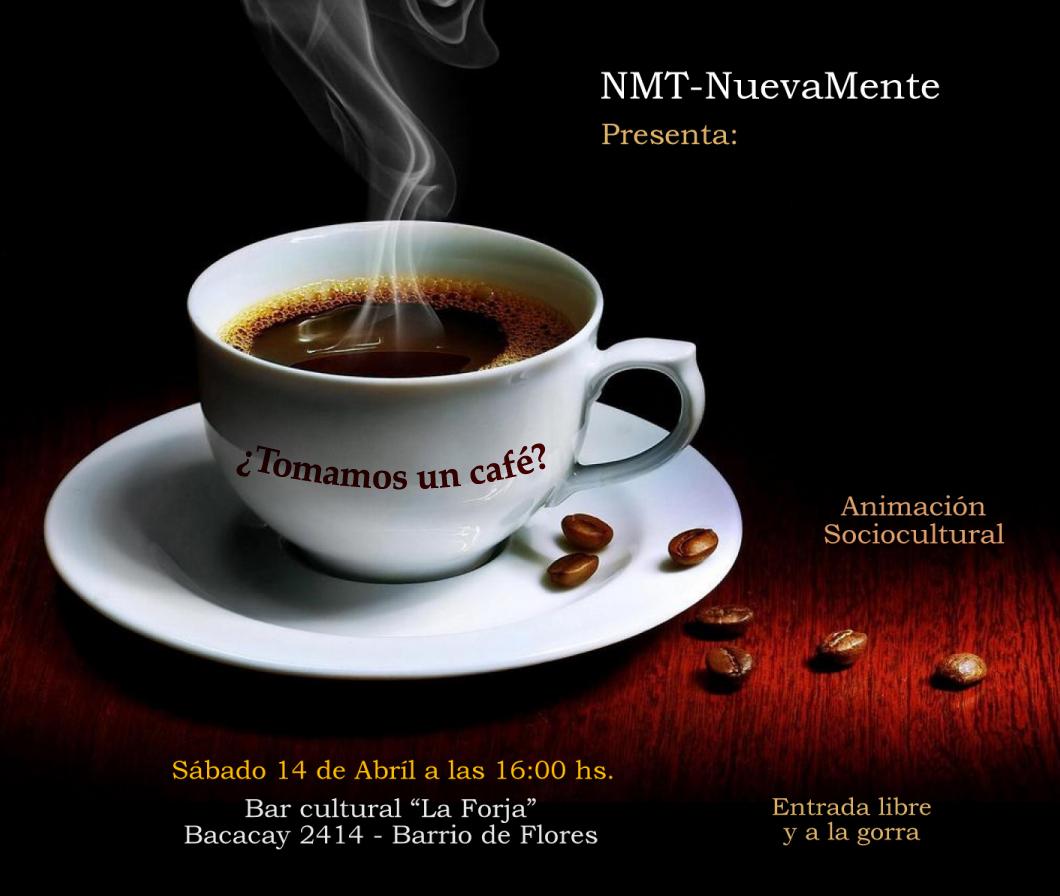 ¿ Nos tomamos juntos un café ? - Página 2 Flyer%2BNMT%2B-%2BTomamos%2Bun%2Bcafe