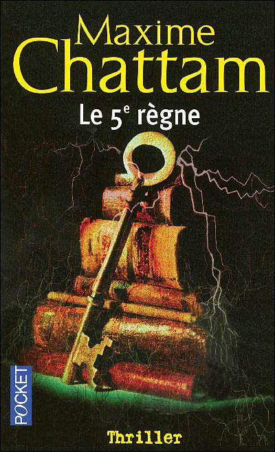CHATTAM Maxime - Le 5è règne 9782266143776