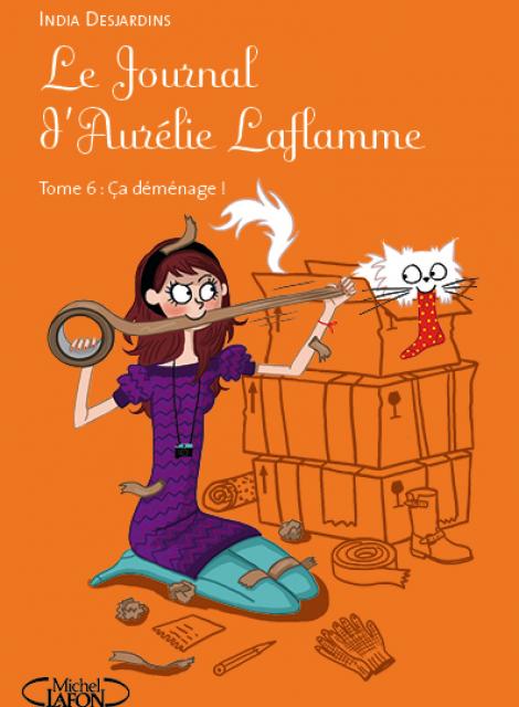 LE JOURNAL D'AURELIE LAFLAMME (Tome 6) CA DEMENAGE d'India Desjardins Le_journal_d_Aurelie_LAFLAMME_Tome_6_Ca_demenage_hd