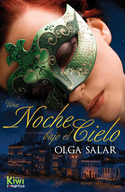 Olga Salar Unademagiaporfavor-novedad-novela-romantica-octubre-2013-editorial-kiwi-una-noche-bajo-el-cielo-olga-salar-portada