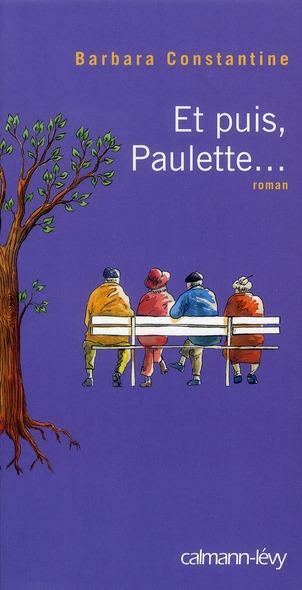 Et puis, Paulette...  Paulette