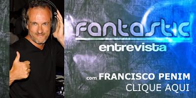 Fantastic Entrevista - FRANCISCO PENIM, ex-director de programas da SIC Franciscopenim