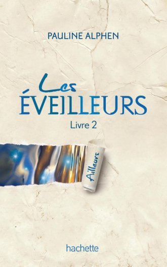 LES EVEILLEURS (Tome 2) AILLEURS de Paulien Alphen Eveilleurs2