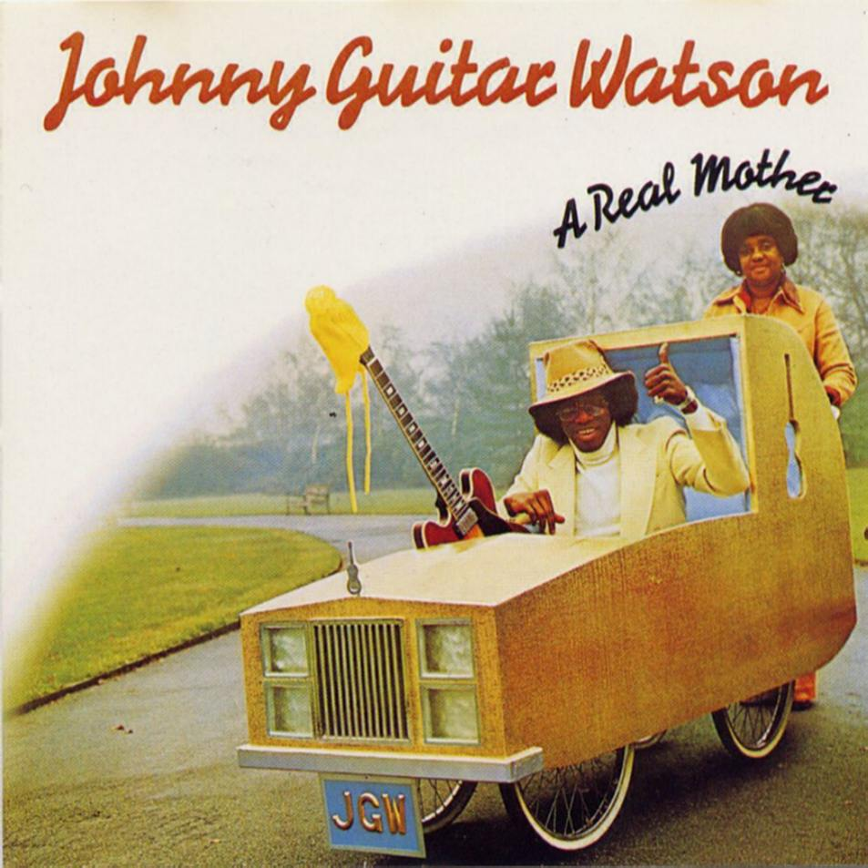 Johnny Guitar Watson Johnny-guitar-watson-a-real-mother-for-ya-cover-front
