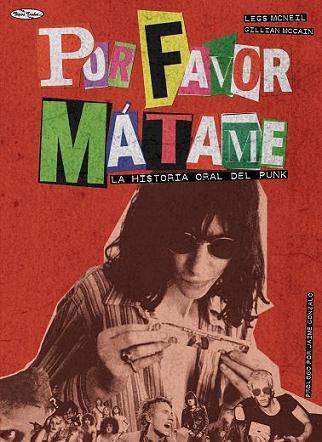 FELICES FIESTAS - Página 4 Libro_por_favor_matame_historia_oral_punk