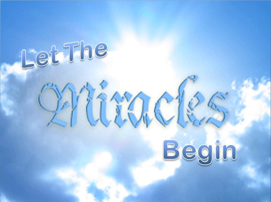 Miracles..... LetTheMiraclesBegin-ThemeSlide