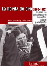 """""""La Horda de Oro"""" - libro de Primo Moroni y Nanni Balestrini sobre la actividad revolucionaria en Italia de 1968 a 1977 - actualizados los links de descarga La_horda_de_oro_la_gran_ola_creativa_y_existencial_politica_y_revolucionaria_1968_1977_portada_completa"""