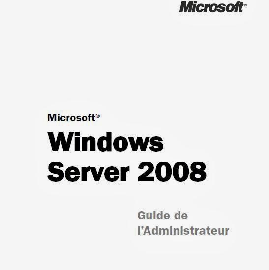 Windows Server 2008 : Guide de l'Administrateur ! Url