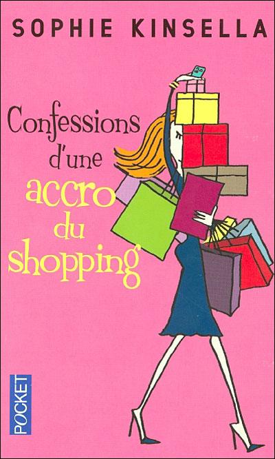 L'accro du shopping - Tome 1 : Confessions d'une accro au shopping de Sophie Kinsella Confessions-dune-accro-du-shopping