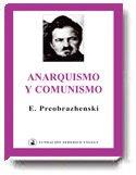 """""""Anarquismo y comunismo"""", de Evgueni Preobrazhenski – libro escrito poco después de marzo de 1921 - lectura recomendable para la formación Anar_comu"""