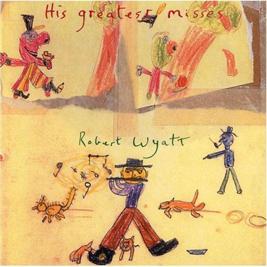 Robert Wyatt Hisgreatestmisses