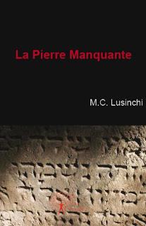 [Lusinchi, M.C.] La pierre manquante 6a00e54efcba6b88340133f1dcfb87970b-800wi