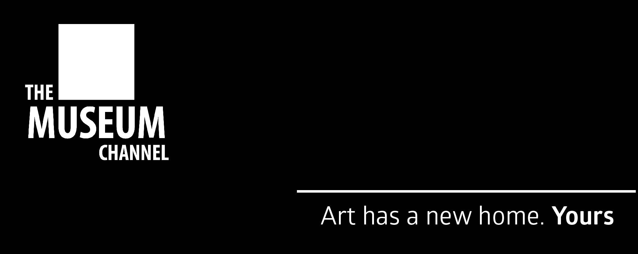 The Museum Channel, une chaîne TV dédiée à l'Art et aux Musées X9