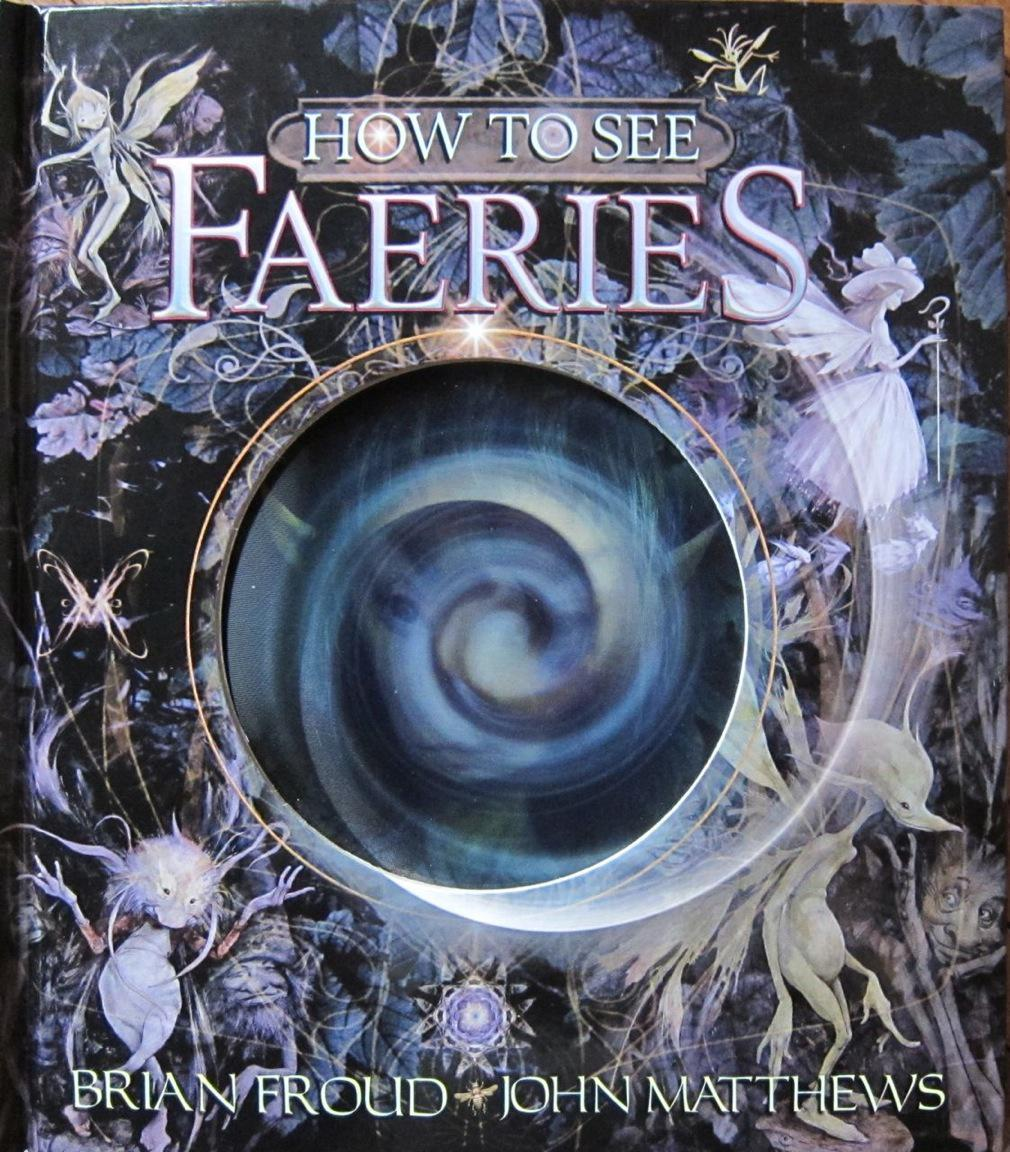 Do you know how to see Faeries? Ckwjof2p9h78x054i