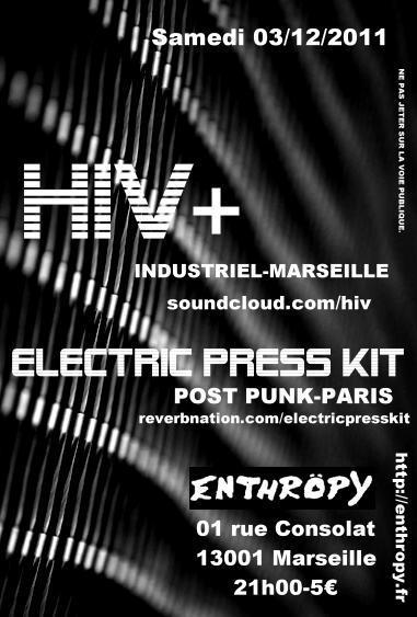 [03.12.11] Electric press kit et HIV+ à L'Enthropy-Marseille L