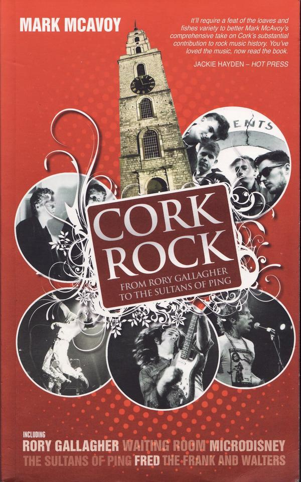 Mark McAvoy - Cork Rock (From Rory Gallagher To The Sultans Of Ping) L