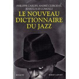 Culture Jazz & Livres Nouveau-dictionnaire-du-jazz-de-philippe-carles-893730266_M
