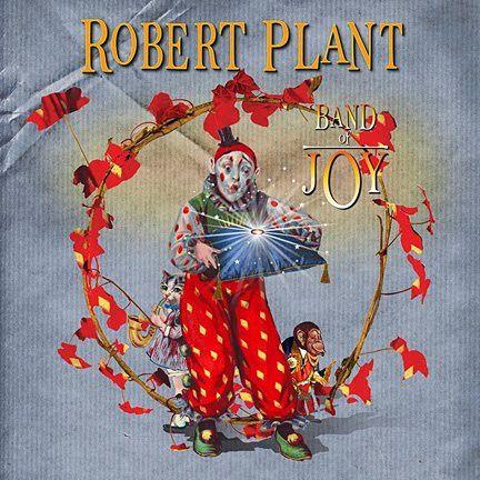 Ce que vous écoutez  là tout de suite - Page 37 ROBERT-PLANT-BAND-OF-JOY