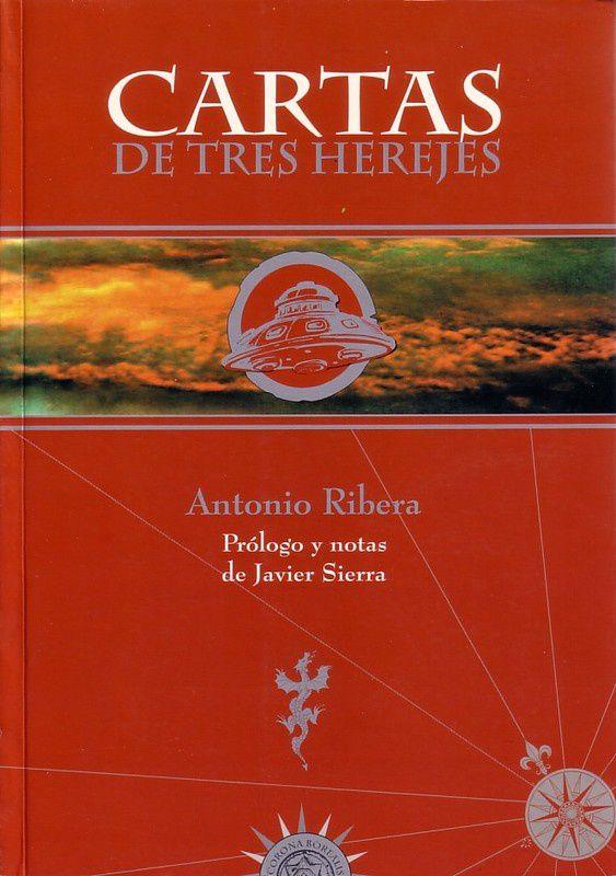 Vos lectures ufologiques du moment presentation et discussions - Page 2 Cartas_de_3_herejes