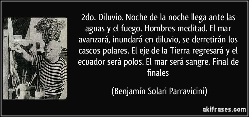 """mundo - El contactado Benjamín Solari Parravicini (el """"Nostradamus"""" argentino) Frase-2do-diluvio-noche-de-la-noche-llega-ante-las-aguas-y-el-fuego-hombres-meditad-el-mar-avanzara-benjamin-solari-parravicini-130816"""