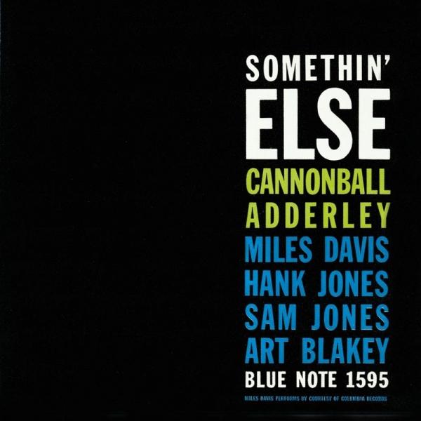 Ce que vous écoutez là tout de suite - Page 40 Cannonball-Adderley-%E2%80%8E-Somethin-Else-1958