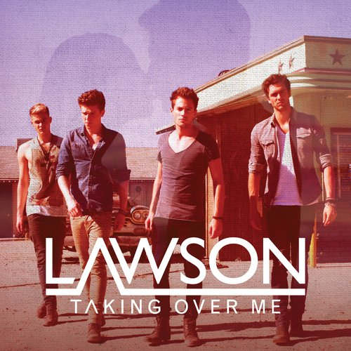 Lawson - Standing in the  spotlight Lawson---taking-over-me-1341507247-custom-0