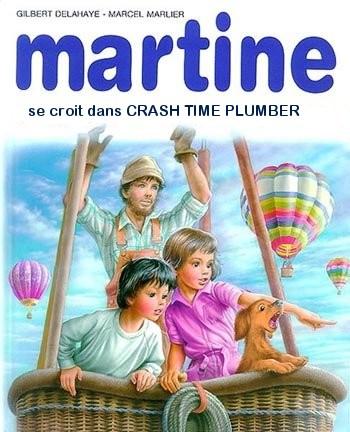 MARTINE SE CROIT DANS CRASH TIME PLUMBER CrashTP
