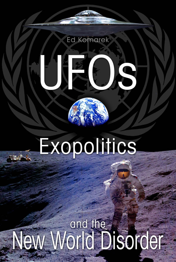 'UFOs, Exopolitics and the New World Disorder': Free eBook by Ed Komarek  Book-cover