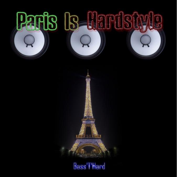Bass'T'Hard - Paris Is Hardstyle (MIX) Paris%20Is%20Hardstyle%20Front%20cover