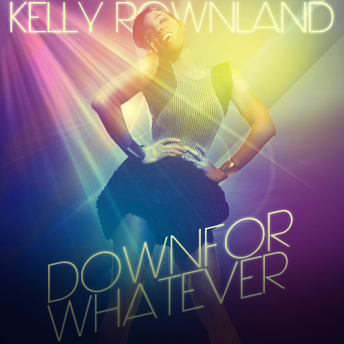 [Créations diverses] Samuel - Page 31 Kelly%20rowland%20-%20Down%20for%20whatever