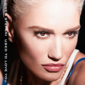 Gwen Stefani » Era 'This Is What the Truth Feels Like' Gwen-stefani-used-to-love-you-cover-413x413-300x300
