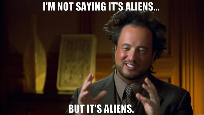 Fast Radio Burst Mystery Returns; Astronomers Unable to Explain the Most Recent Signal Meme-its-aliens-e1494884757632