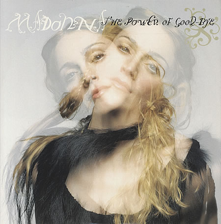 Survivor >> Ray Of Light (Ronda Final - Pag.13) - Página 7 Madonna-the-power-of-goodbye