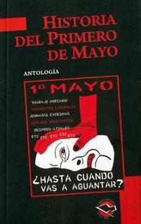 """""""Historia del Primero de Mayo"""" - Antología con textos de Milstein, Dommanget, Mella, López Trujillo, Ingenieros - publicado en Argentina en 2011 97884925592681"""