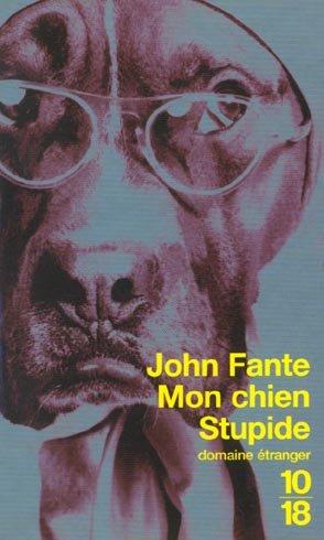 john fante - John Fante - Page 5 John_Fante_-_Mon_Chien_Stupide_10_18