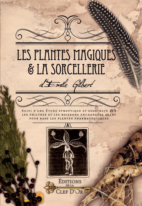 Les plantes magiques et la sorcellerie, Emile Gilbert PLANTES-MAGIQUES_COUV_partielle-petite