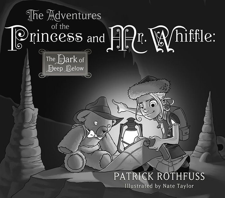 Todas las obras de Patrick Rothfuss The_Adventures_of_the_Princess_and_Mr_Whiffle_the_Dark_of_Deep_Below_BandW