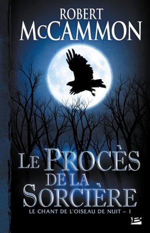 [McCammon, Robert] Le Chant de l'Oiseau de Nuit - Tome 1: Le Procès de la Sorcière Proces-de-la-sorciere