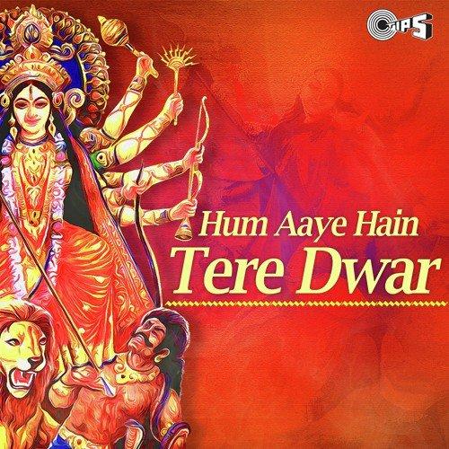 Hum Aaye Hain Tere Dwar Hum-Aaye-Hain-Tere-Dwar-2013-500x500