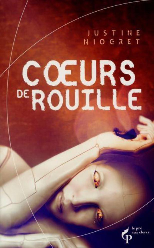Coeurs de Rouille - Justine Niogret  Coeurs-rouille-1420341-616x0