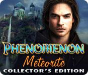 Phenomenon 2: Meteorite Phenomenon-meteorite-collectors-edition_feature