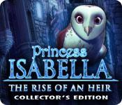 Princess Isabella 3: The Rise of an Heir Princess-isabella-the-rise-of-an-heir-ce_feature