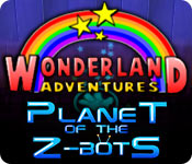 Wonderland Adventures 3: The Planet Of The Z-Bots Wonderland-adventures-planet-of-the-zbots_feature