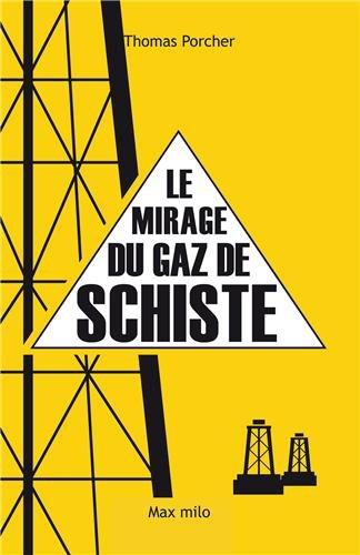 pour - Gaz de Schiste : Un enfer écologique pour les uns, un eldorado économique pour les autres Le-Mirage-du-gaz-de-schiste