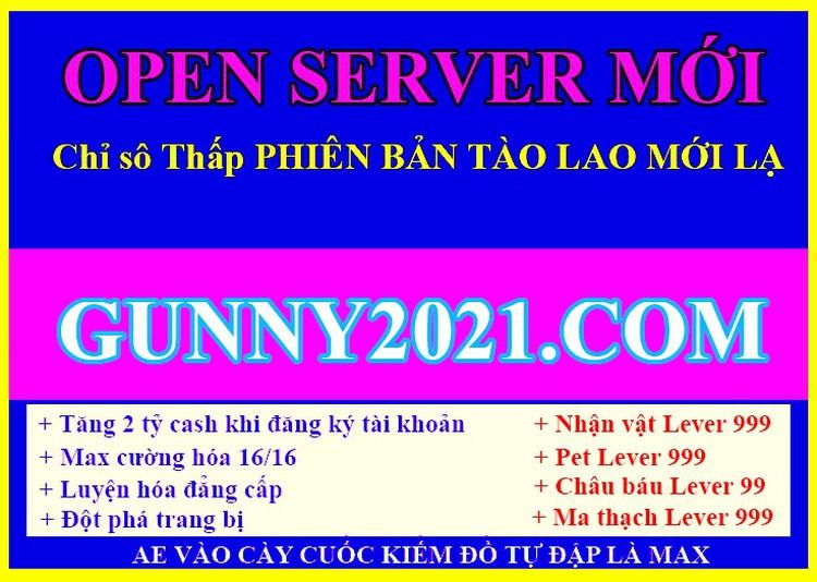 Open server gunny2021 Phiên Bản MỚI 100% Nhiều chức năng mới lạ 34da18d9-4676-4a32-906e-9ee8e20e7863