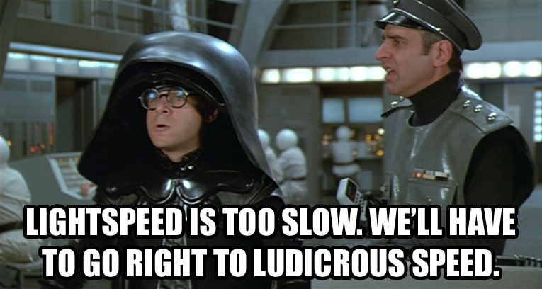 CONQUETE SPATIALE - Page 31 Spaceballs_ludicrous_speed