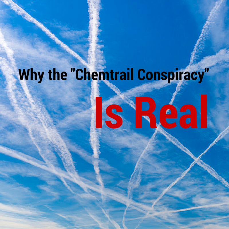 "Why the ""Chemtrail Conspiracy"" Is Real Conspiracy_chemtrail"